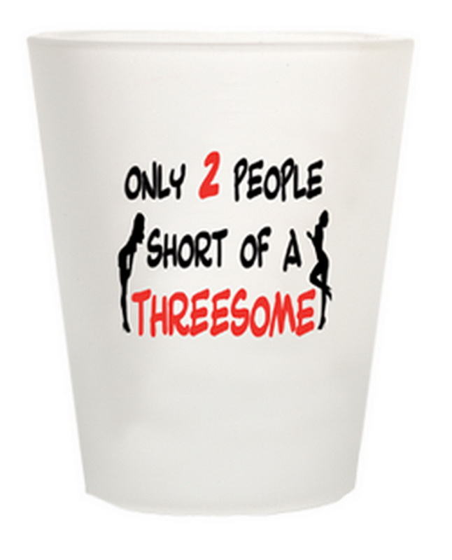 2 SHORT OF A THREESOME SHOT GLASS 12PC * UOM: * Minimum Order: